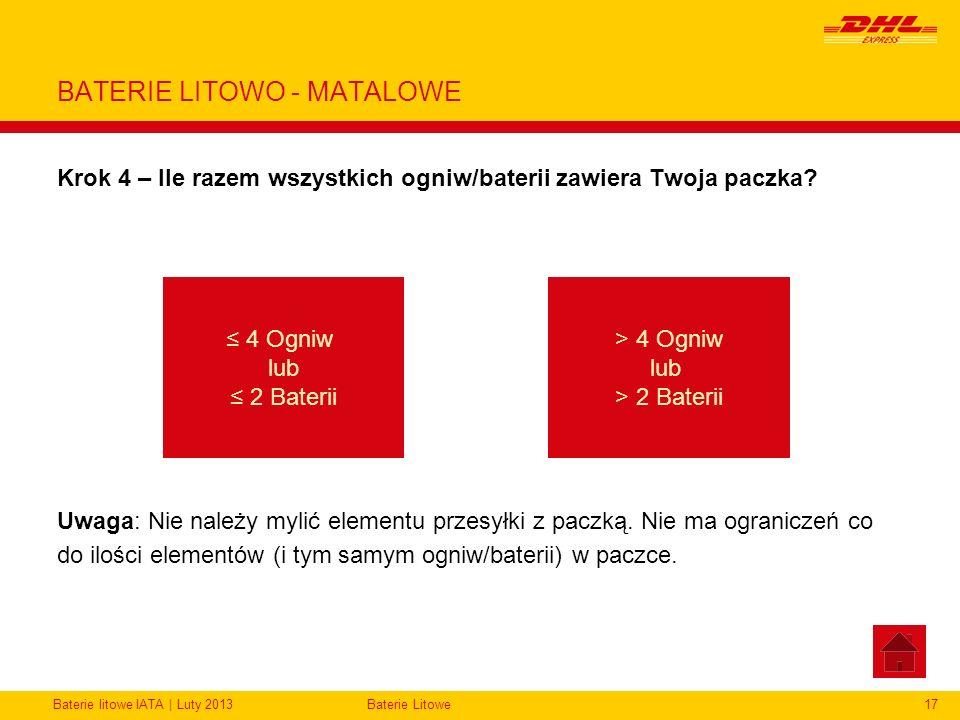 Baterie litowe IATA | Luty 2013Baterie Litowe17 BATERIE LITOWO - MATALOWE Krok 4 – Ile razem wszystkich ogniw/baterii zawiera Twoja paczka? Uwaga: Nie