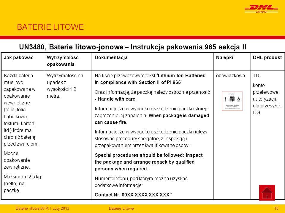 Baterie litowe IATA | Luty 2013Baterie Litowe18 BATERIE LITOWE UN3480, Baterie litowo-jonowe – Instrukcja pakowania 965 sekcja II Jak pakować Wytrzyma