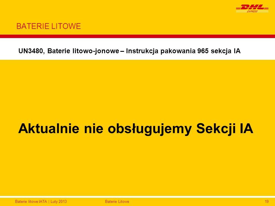 Baterie litowe IATA | Luty 2013Baterie Litowe19 BATERIE LITOWE UN3480, Baterie litowo-jonowe – Instrukcja pakowania 965 sekcja IA Jak pakować Wytrzyma
