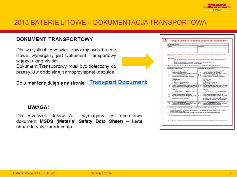 Baterie litowe IATA | Luty 2013Baterie Litowe2 2013 BATERIE LITOWE – DOKUMENTACJA TRANSPORTOWA Dla wszystkich przesyłek zawierających baterie litowe,