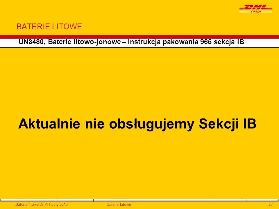 Baterie litowe IATA | Luty 2013Baterie Litowe22 BATERIE LITOWE UN3480, Baterie litowo-jonowe – Instrukcja pakowania 965 sekcja IB Jak pakować Wytrzyma