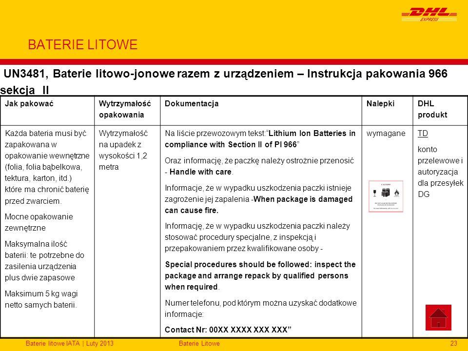 Baterie litowe IATA | Luty 2013Baterie Litowe23 BATERIE LITOWE UN3481, Baterie litowo-jonowe razem z urządzeniem – Instrukcja pakowania 966 sekcja II