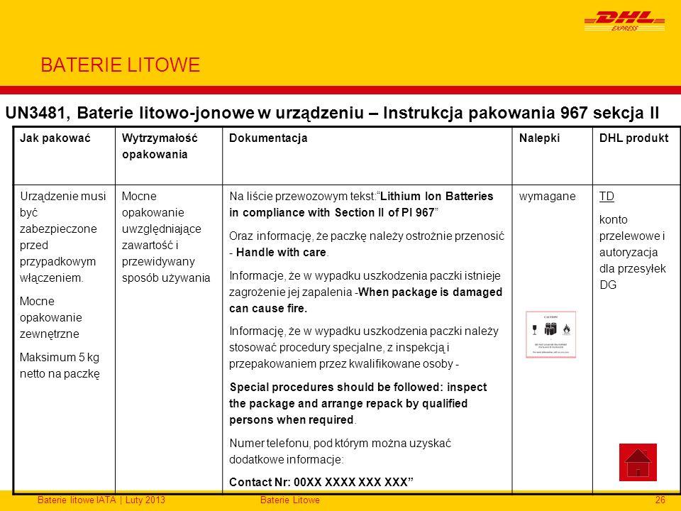 Baterie litowe IATA | Luty 2013Baterie Litowe26 BATERIE LITOWE UN3481, Baterie litowo-jonowe w urządzeniu – Instrukcja pakowania 967 sekcja II Jak pak