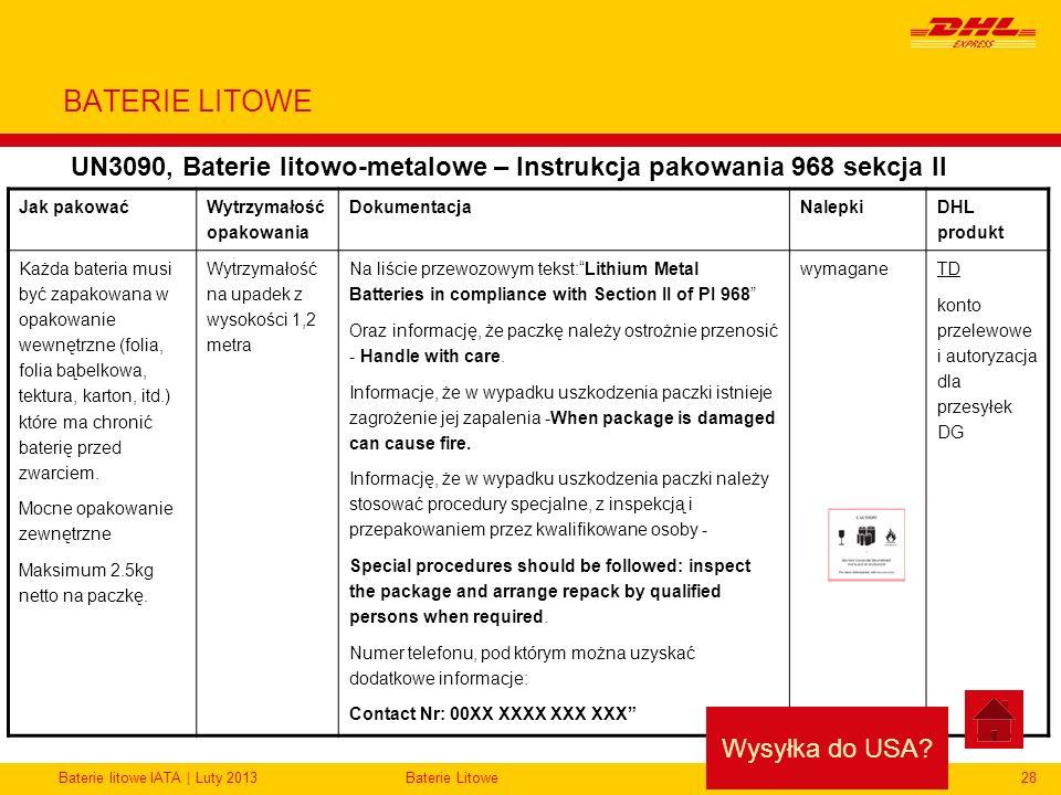 Baterie litowe IATA | Luty 2013Baterie Litowe28 BATERIE LITOWE UN3090, Baterie litowo-metalowe – Instrukcja pakowania 968 sekcja II Jak pakować Wytrzy