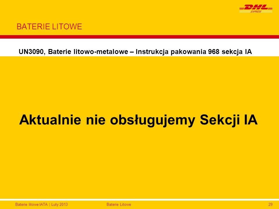 Baterie litowe IATA | Luty 2013Baterie Litowe29 BATERIE LITOWE UN3090, Baterie litowo-metalowe – Instrukcja pakowania 968 sekcja IA Jak pakować Wytrzy
