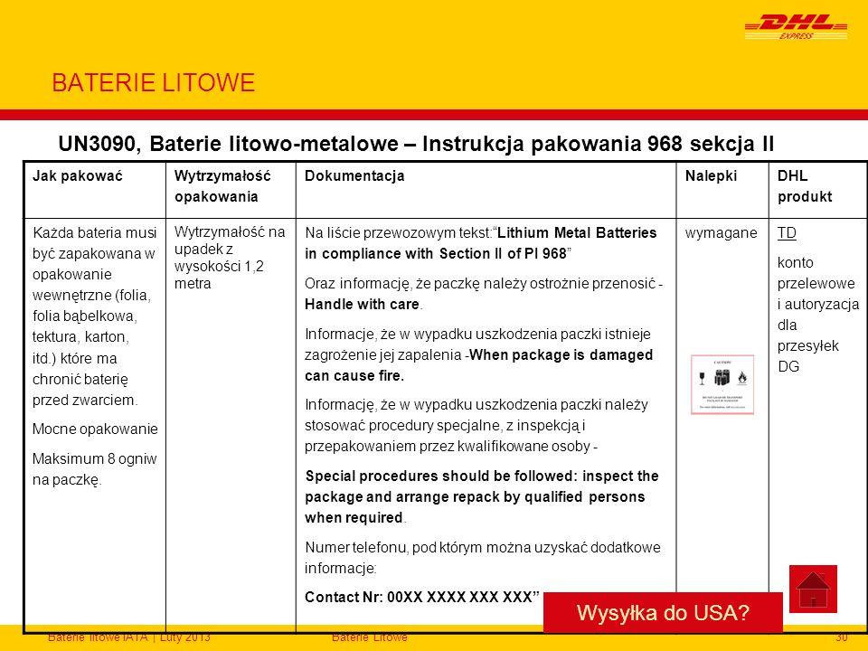Baterie litowe IATA | Luty 2013Baterie Litowe30 BATERIE LITOWE UN3090, Baterie litowo-metalowe – Instrukcja pakowania 968 sekcja II Jak pakować Wytrzy