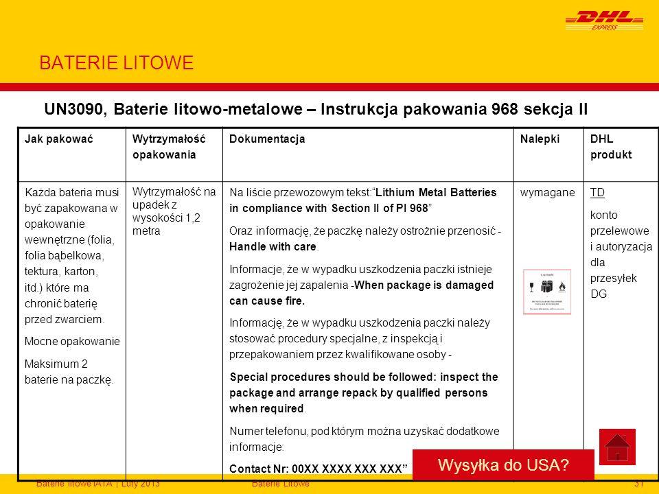 Baterie litowe IATA | Luty 2013Baterie Litowe31 BATERIE LITOWE UN3090, Baterie litowo-metalowe – Instrukcja pakowania 968 sekcja II Jak pakować Wytrzy