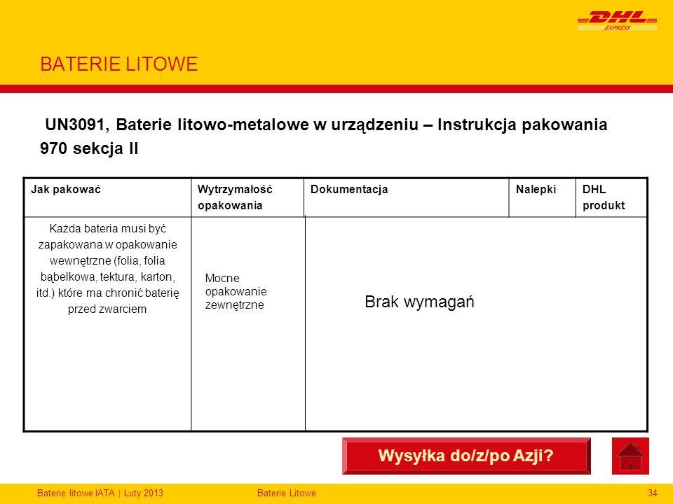 Baterie litowe IATA | Luty 2013Baterie Litowe34 BATERIE LITOWE UN3091, Baterie litowo-metalowe w urządzeniu – Instrukcja pakowania 970 sekcja II Wysył