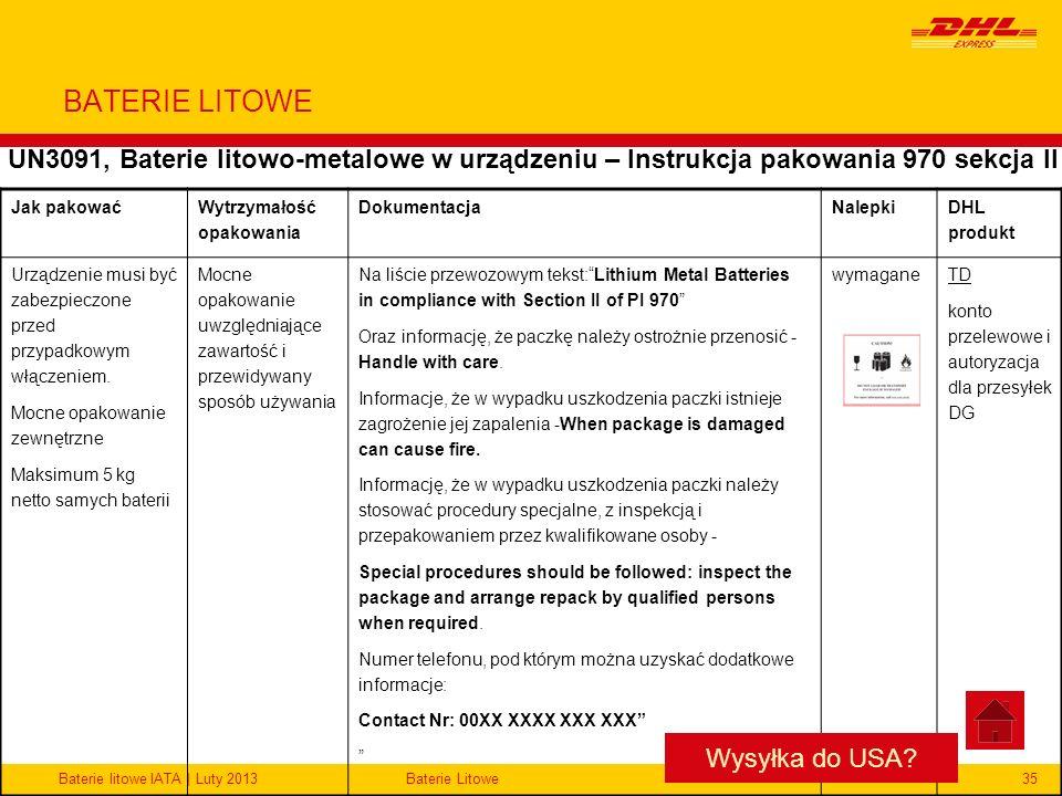 Baterie litowe IATA | Luty 2013Baterie Litowe35 BATERIE LITOWE UN3091, Baterie litowo-metalowe w urządzeniu – Instrukcja pakowania 970 sekcja II Jak p