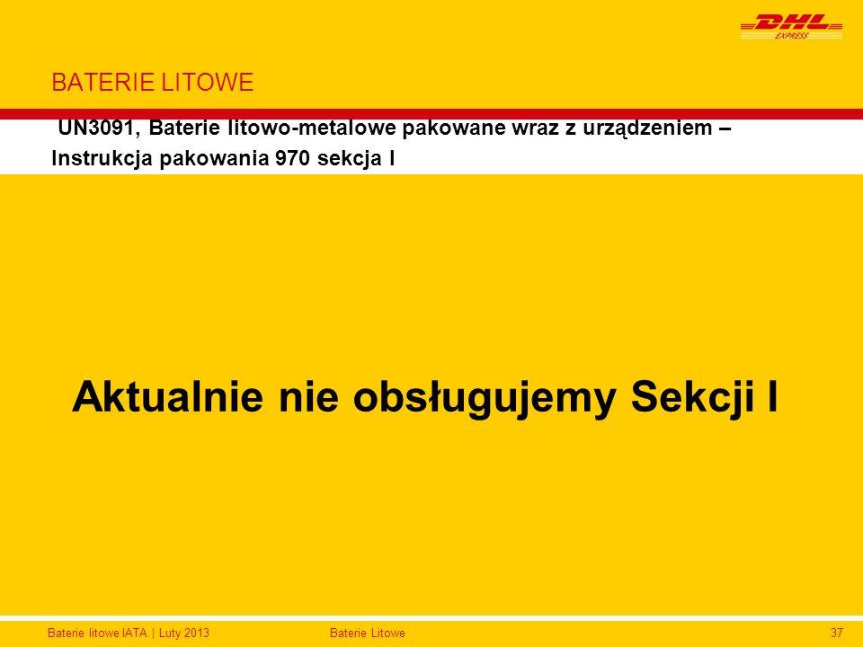 Baterie litowe IATA | Luty 2013Baterie Litowe37 BATERIE LITOWE UN3091, Baterie litowo-metalowe pakowane wraz z urządzeniem – Instrukcja pakowania 970