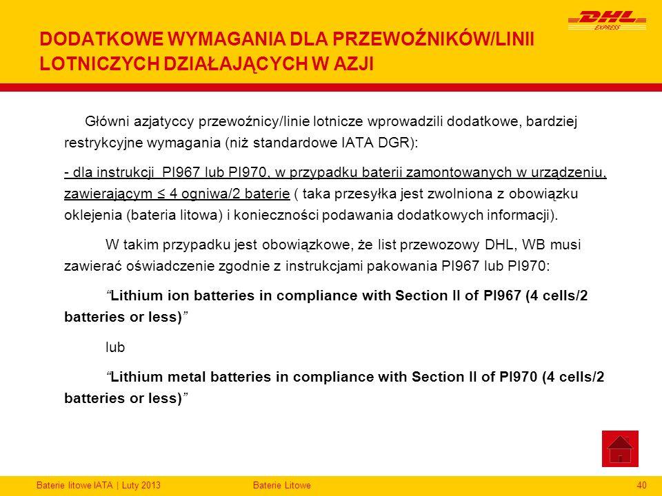 Baterie litowe IATA | Luty 2013Baterie Litowe40 DODATKOWE WYMAGANIA DLA PRZEWOŹNIKÓW/LINII LOTNICZYCH DZIAŁAJĄCYCH W AZJI Główni azjatyccy przewoźnicy