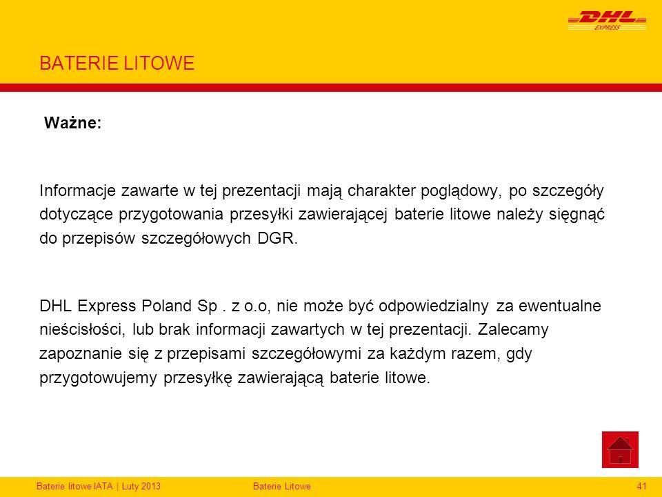 Baterie litowe IATA | Luty 2013Baterie Litowe41 BATERIE LITOWE Ważne: Informacje zawarte w tej prezentacji mają charakter poglądowy, po szczegóły doty