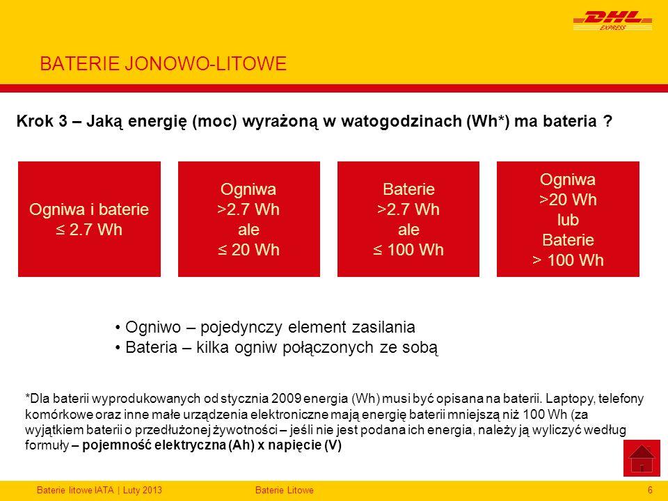Baterie litowe IATA | Luty 2013Baterie Litowe6 BATERIE JONOWO-LITOWE Krok 3 – Jaką energię (moc) wyrażoną w watogodzinach (Wh*) ma bateria ? Ogniwa i