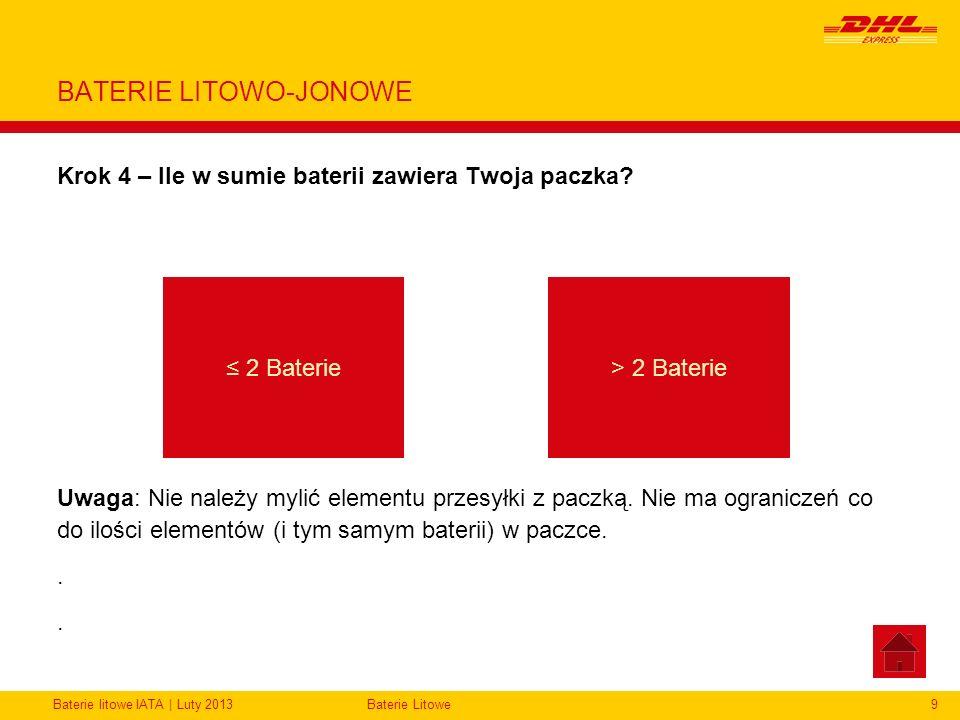 Baterie litowe IATA | Luty 2013Baterie Litowe9 BATERIE LITOWO-JONOWE Krok 4 – Ile w sumie baterii zawiera Twoja paczka? Uwaga: Nie należy mylić elemen