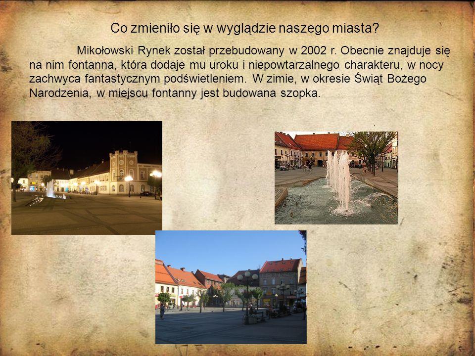 Co zmieniło się w wyglądzie naszego miasta? Mikołowski Rynek został przebudowany w 2002 r. Obecnie znajduje się na nim fontanna, która dodaje mu uroku