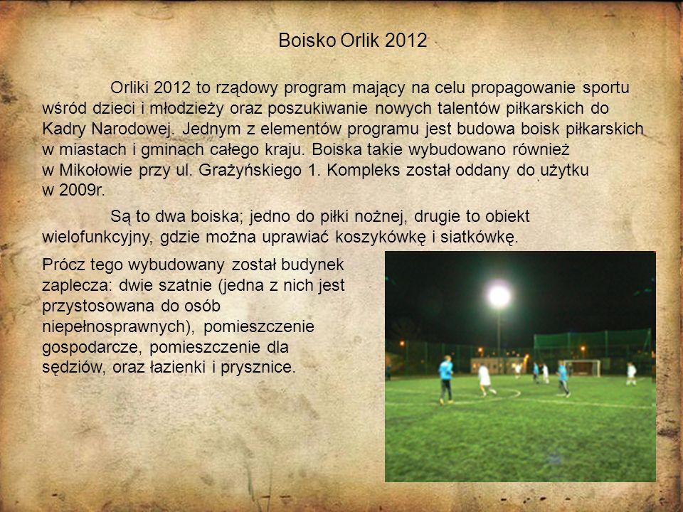 Boisko Orlik 2012 Orliki 2012 to rządowy program mający na celu propagowanie sportu wśród dzieci i młodzieży oraz poszukiwanie nowych talentów piłkars