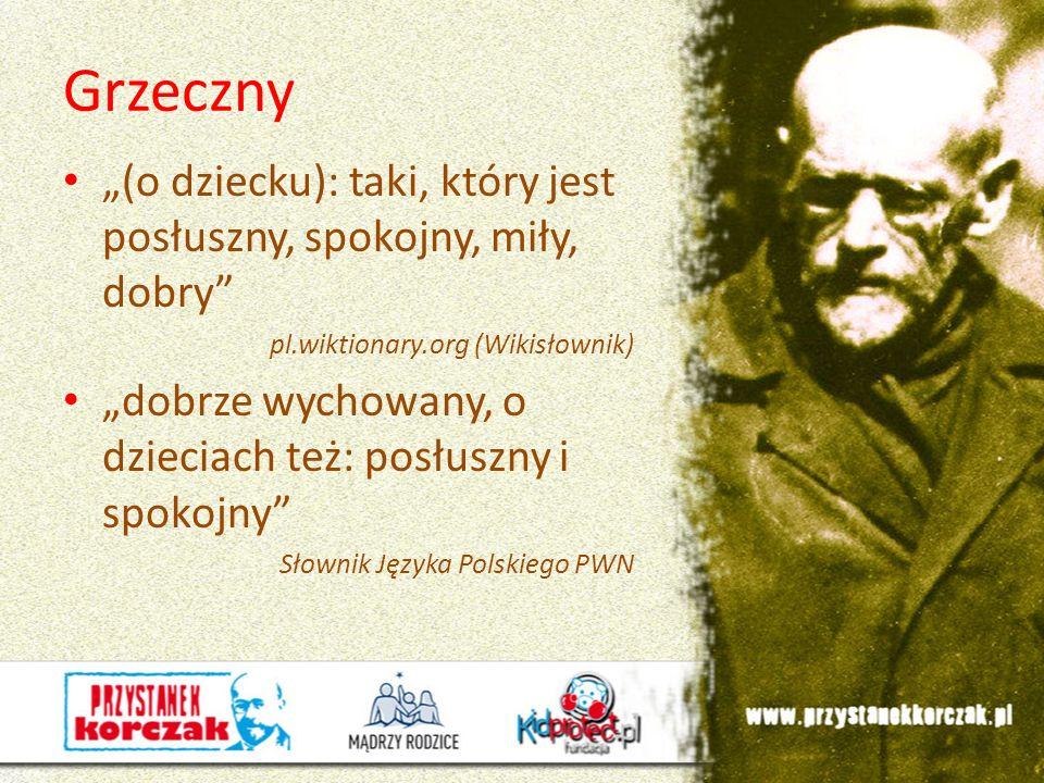> Janusz Korczak wrote: Pozwól dzieciom błądzić i radośnie dążyć do poprawy.