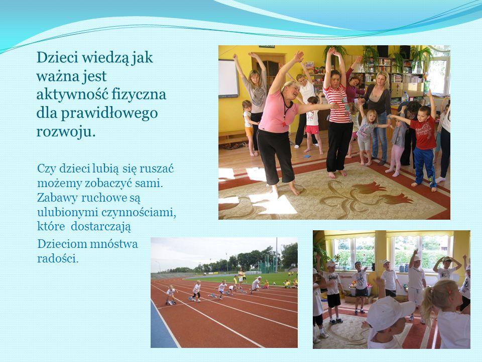 Dzieci wiedzą jak ważna jest aktywność fizyczna dla prawidłowego rozwoju.