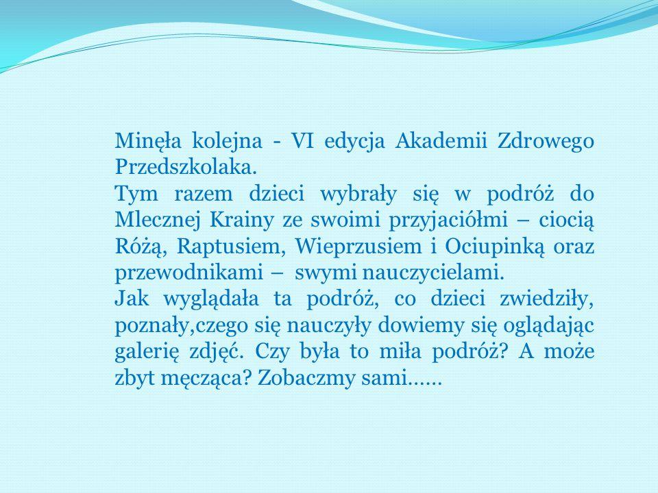 Minęła kolejna - VI edycja Akademii Zdrowego Przedszkolaka.
