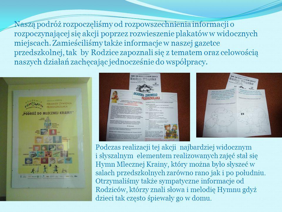 Naszą podróż rozpoczęliśmy od rozpowszechnienia informacji o rozpoczynającej się akcji poprzez rozwieszenie plakatów w widocznych miejscach. Zamieścil