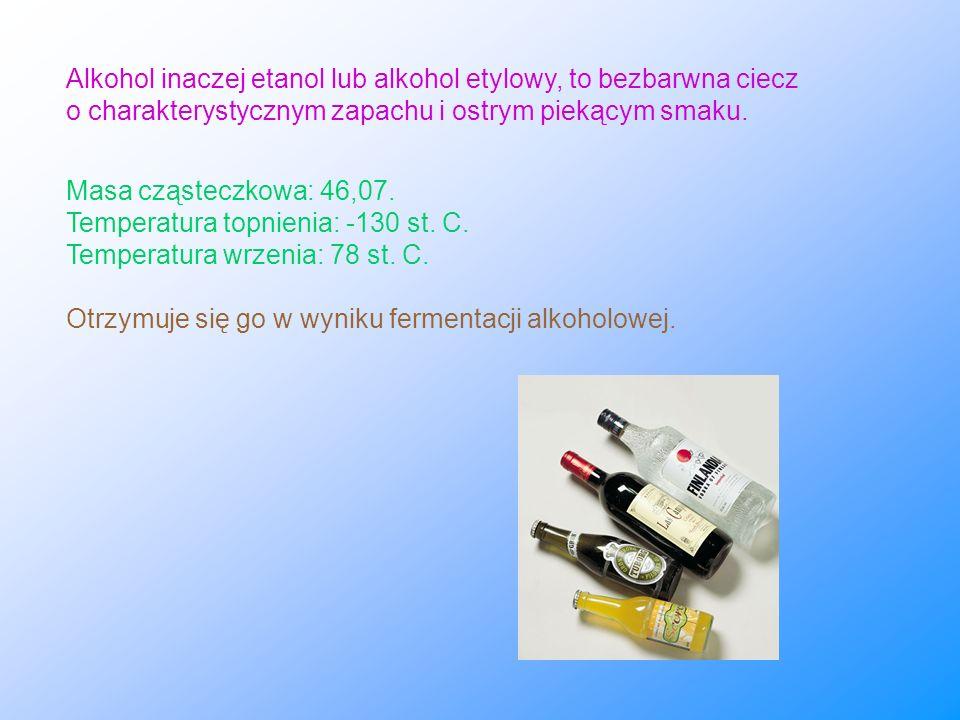Alkohol inaczej etanol lub alkohol etylowy, to bezbarwna ciecz o charakterystycznym zapachu i ostrym piekącym smaku. Masa cząsteczkowa: 46,07. Tempera