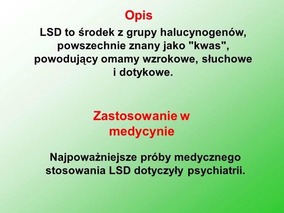 LSD to środek z grupy halucynogenów, powszechnie znany jako