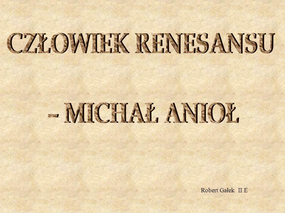 W czasach młodości Michał Anioł urodził się jako Michelangelo Buonarroti 6 marca 1475 roku w Caprese, małym miasteczku niedaleko Florencji.