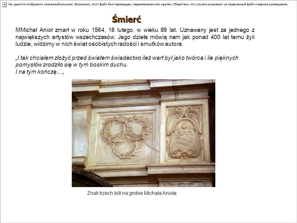 Śmierć MMichał Anioł zmarł w roku 1564, 18 lutego, w wieku 89 lat. Uznawany jest za jednego z największych artystów wszechczasów. Jego dzieła mówią na
