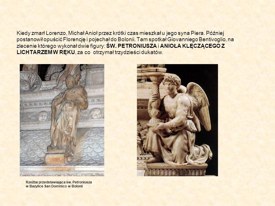 Kiedy zmarł Lorenzo, Michał Anioł przez krótki czas mieszkał u jego syna Piera. Później postanowił opuścić Florencję i pojechał do Bolonii. Tam spotka