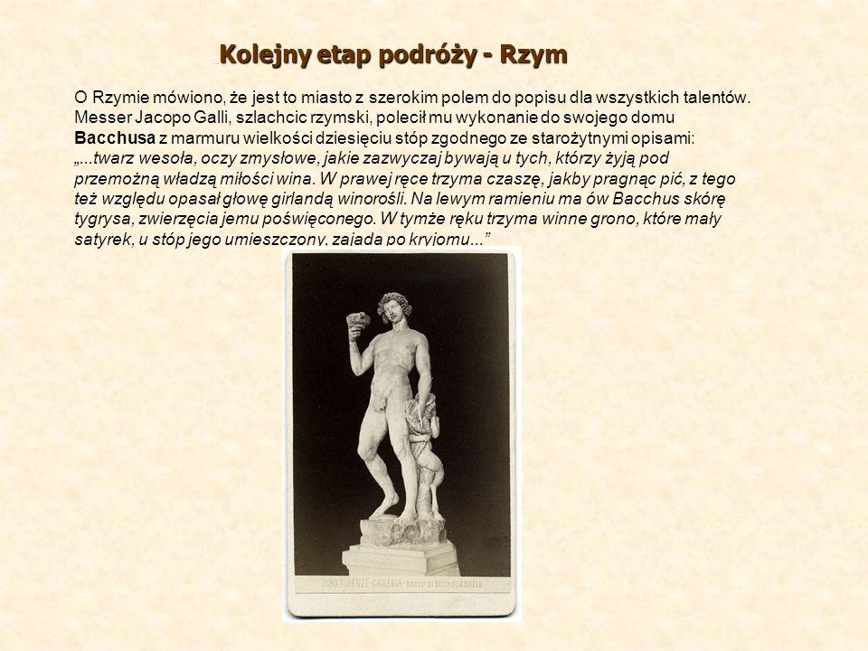 O Rzymie mówiono, że jest to miasto z szerokim polem do popisu dla wszystkich talentów. Messer Jacopo Galli, szlachcic rzymski, polecił mu wykonanie d