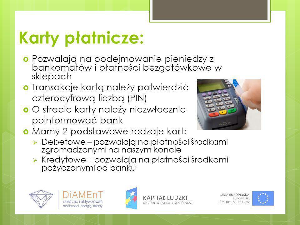 Karty płatnicze: Pozwalają na podejmowanie pieniędzy z bankomatów i płatności bezgotówkowe w sklepach Transakcje kartą należy potwierdzić czterocyfrow