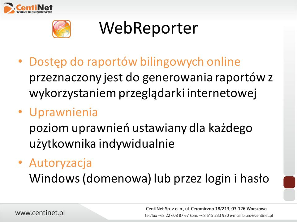 WebReporter Dostęp do raportów bilingowych online przeznaczony jest do generowania raportów z wykorzystaniem przeglądarki internetowej Uprawnienia poz