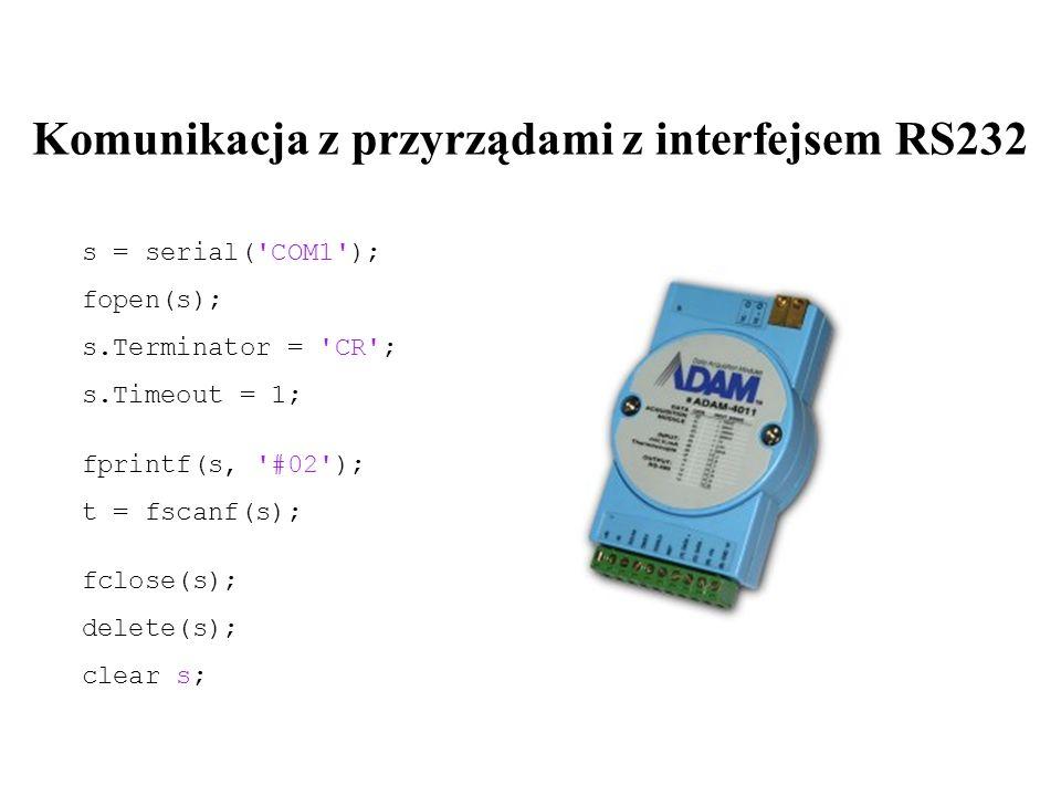 s = serial( COM1 ); fopen(s); s.Terminator = CR ; s.Timeout = 1; utworzenie obiektu interfejsowego otwarcie połączenia obiektu z portem szeregowym ustawienie niektórych własności obiektu interfejsowego: Terminator – znak występujący na końcu wiadomości przesyłanych między komputerem a przyrządem pomiarowym (domyślnie LF) Timeout – czas oczekiwania w sekundach na zakończenie zapisu i odczytu wiadomości (domyślnie 10 s)