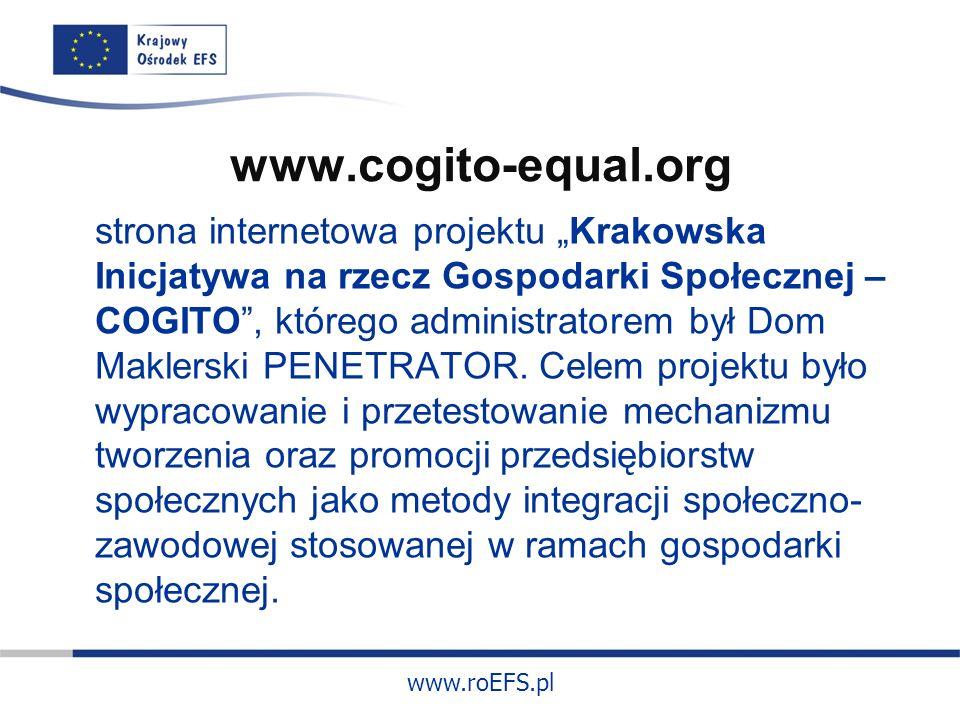 www.roEFS.pl www.cogito-equal.org strona internetowa projektu Krakowska Inicjatywa na rzecz Gospodarki Społecznej – COGITO, którego administratorem był Dom Maklerski PENETRATOR.