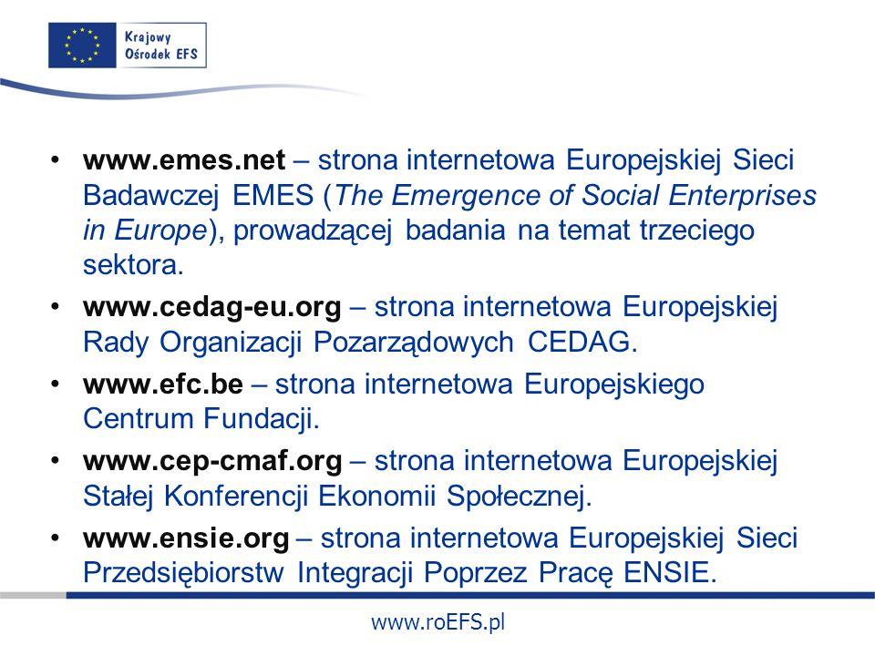 www.roEFS.pl www.emes.net – strona internetowa Europejskiej Sieci Badawczej EMES (The Emergence of Social Enterprises in Europe), prowadzącej badania na temat trzeciego sektora.