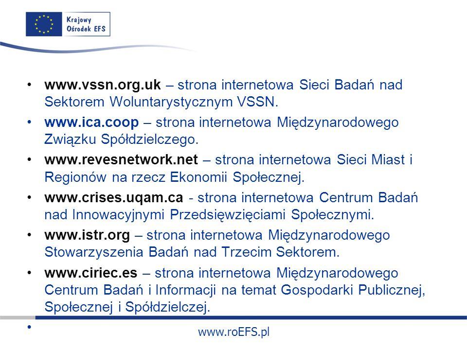 www.roEFS.pl www.vssn.org.uk – strona internetowa Sieci Badań nad Sektorem Woluntarystycznym VSSN.