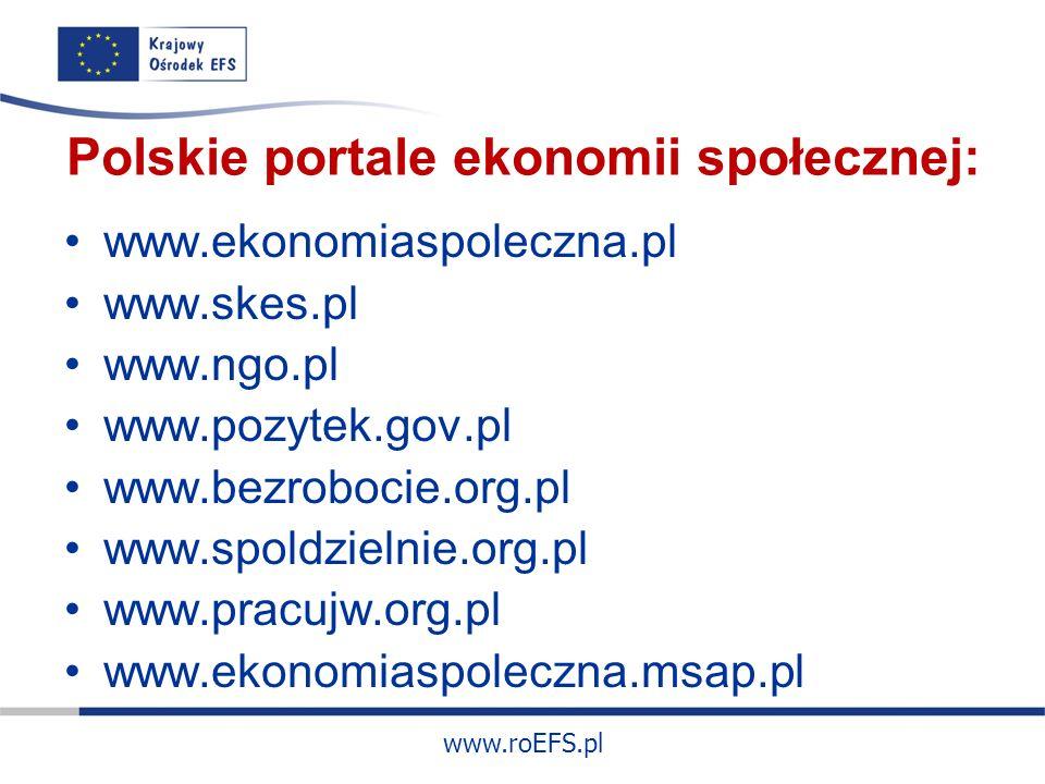 www.roEFS.pl www.ekonomiaspoleczna.pl portal wiedzy na temat sektora ekonomii społecznej.