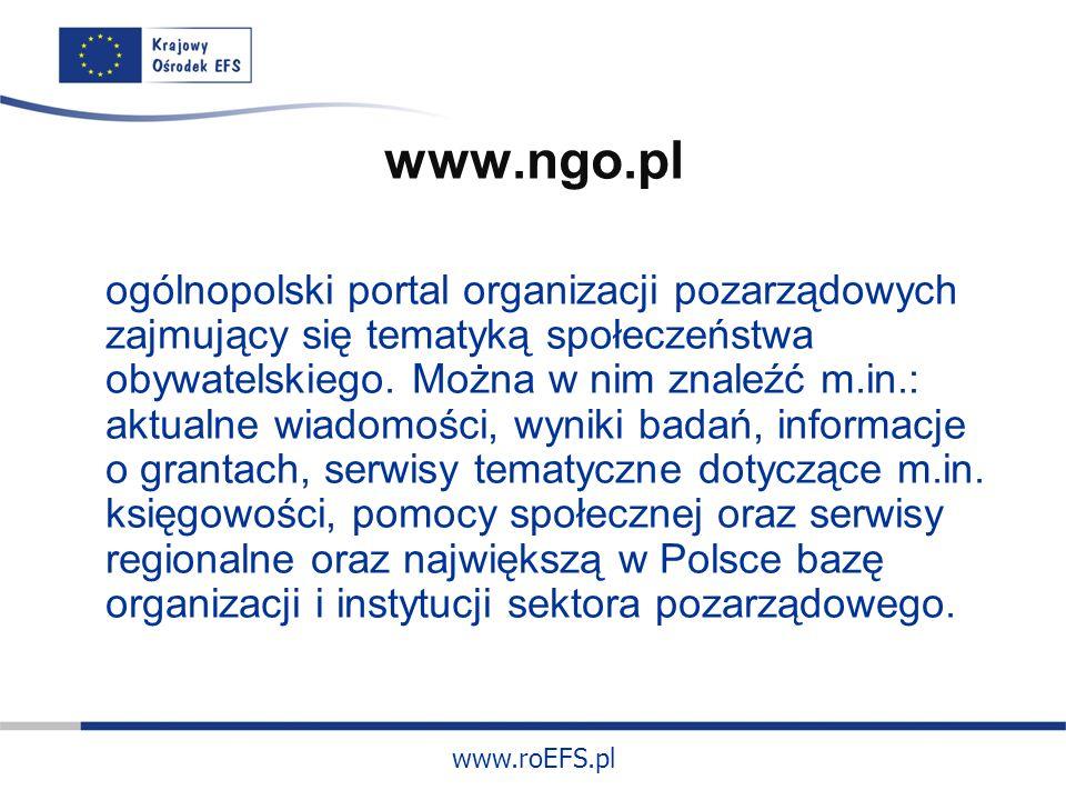 www.roEFS.pl www.ngo.pl ogólnopolski portal organizacji pozarządowych zajmujący się tematyką społeczeństwa obywatelskiego.
