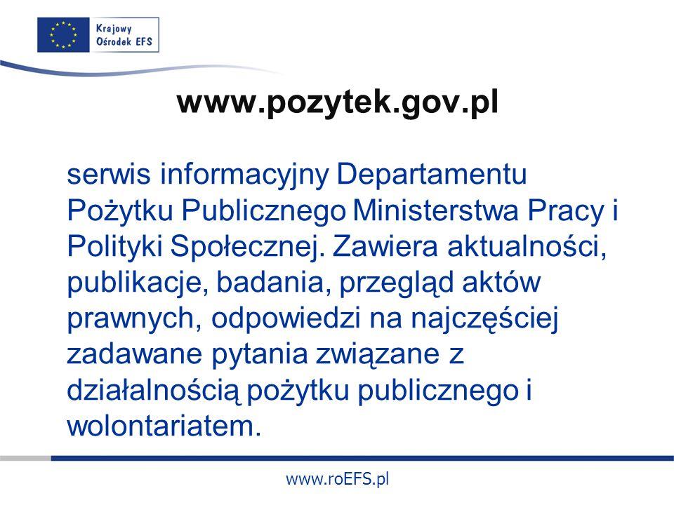 www.roEFS.pl www.pozytek.gov.pl serwis informacyjny Departamentu Pożytku Publicznego Ministerstwa Pracy i Polityki Społecznej.