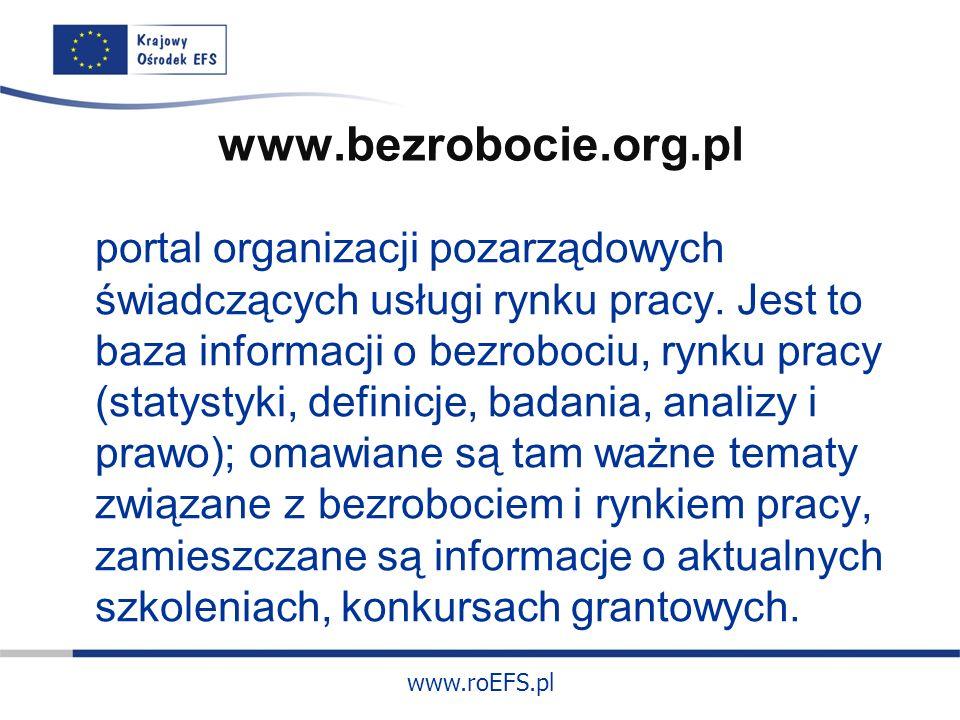 www.roEFS.pl www.bezrobocie.org.pl portal organizacji pozarządowych świadczących usługi rynku pracy.