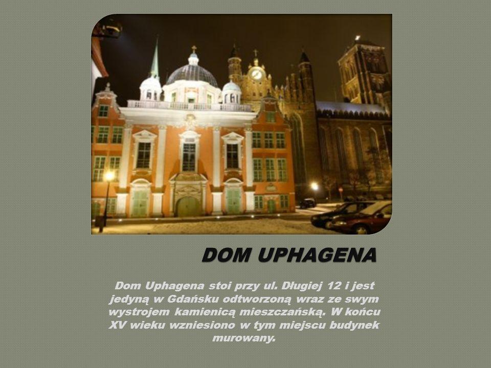 Dom Uphagena stoi przy ul.