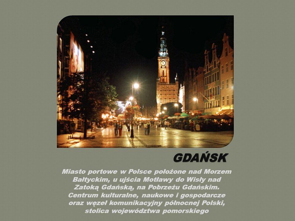 Miasto portowe w Polsce położone nad Morzem Bałtyckim, u ujścia Motławy do Wisły nad Zatoką Gdańską, na Pobrzeżu Gdańskim.