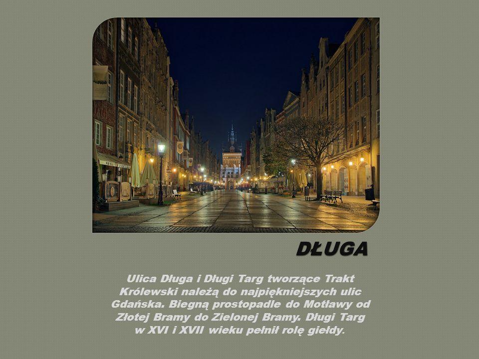 Ulica Długa i Długi Targ tworzące Trakt Królewski należą do najpiękniejszych ulic Gdańska.