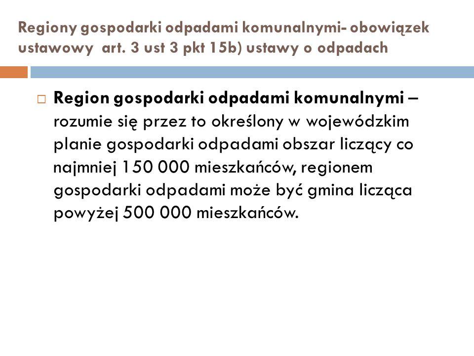 Regiony gospodarki odpadami komunalnymi- obowiązek ustawowy art.