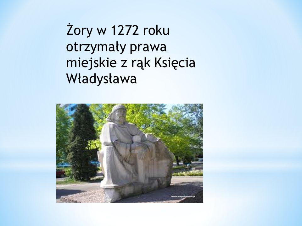 Żory w 1272 roku otrzymały prawa miejskie z rąk Księcia Władysława
