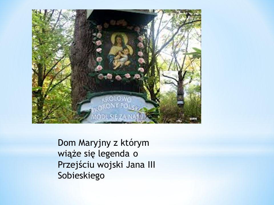 Dom Maryjny z którym wiąże się legenda o Przejściu wojski Jana III Sobieskiego