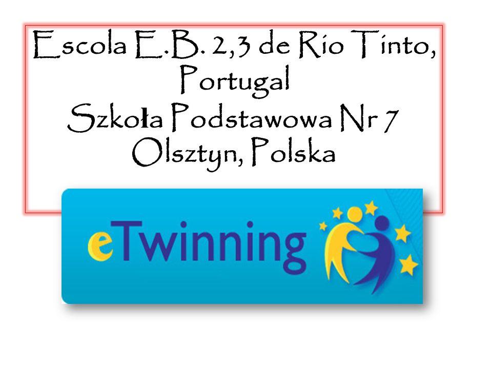 Escola E.B. 2,3 de Rio Tinto, Portugal Szko ł a Podstawowa Nr 7 Olsztyn, Polska