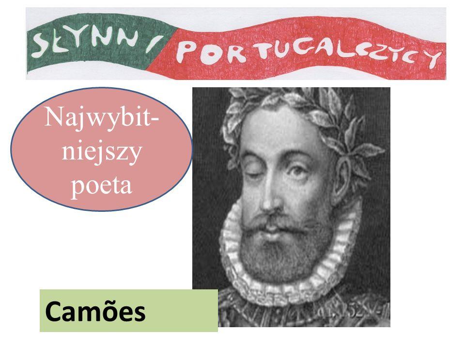 Najwybit- niejszy poeta Camões
