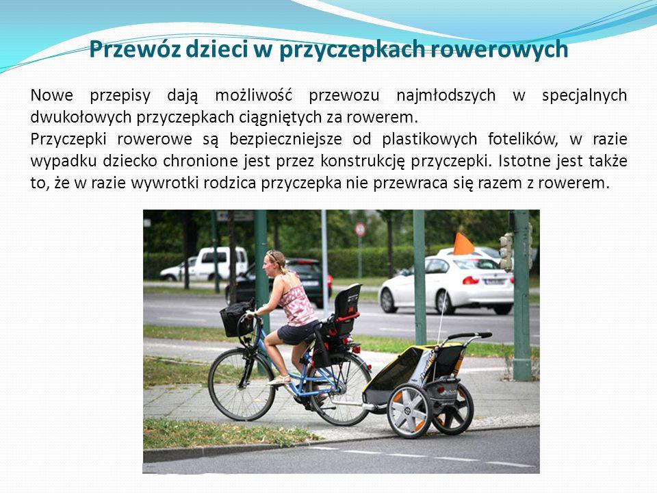 Przewóz dzieci w przyczepkach rowerowych Nowe przepisy dają możliwość przewozu najmłodszych w specjalnych dwukołowych przyczepkach ciągniętych za rowe