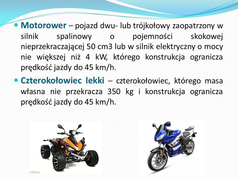 Motorower – pojazd dwu- lub trójkołowy zaopatrzony w silnik spalinowy o pojemności skokowej nieprzekraczającej 50 cm3 lub w silnik elektryczny o mocy